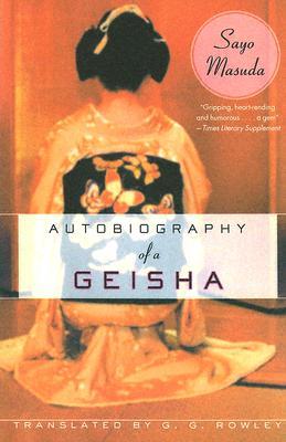 Autobiography Of A Geisha By Masuda, Sayo/ Rowley, G. G. (TRN)