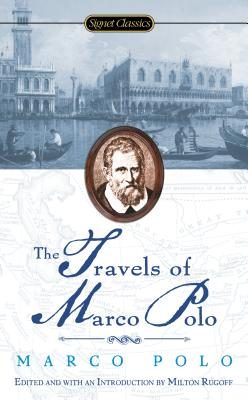 The Travels Of Marco Polo By Polo, Marco/ Rugoff, Milton/ Mittelmark, Howard (AFT)