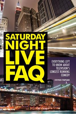 Saturday Night Live Faq By Tropiano, Stephen