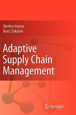 Adaptive Supply Chain Management By Ivanov, Dmitry/ Sokolov, Boris